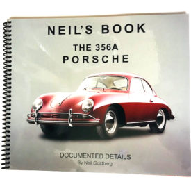 Neil's Book: Documentation of an all Original 356A by Neil Goldberg.