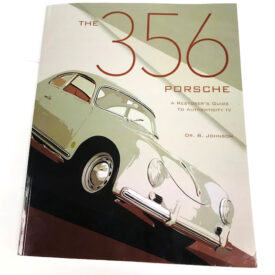 Book, The 356 Porsche, A Restorer's Guide to Authenticity IV by Dr. B. Johnson
